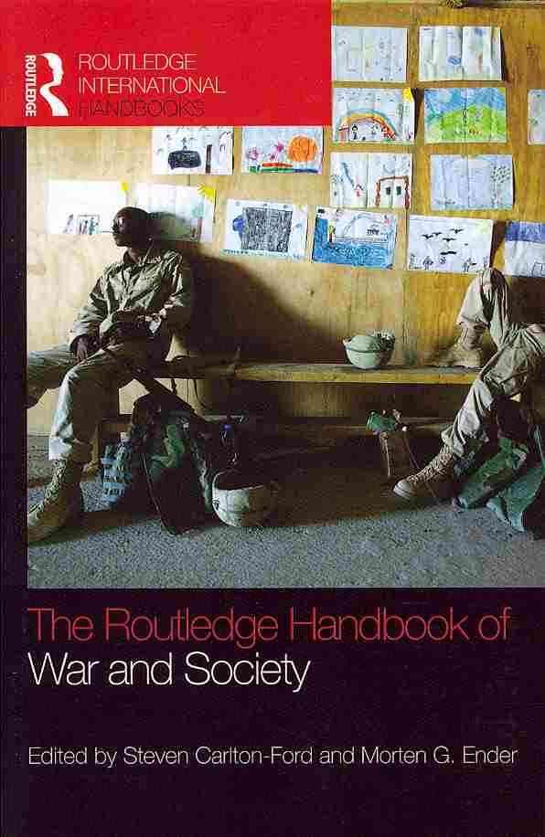 The Routledge Handbook of War and Society By Carlton-ford, Steven (EDT)/ Ender, Morten G. (EDT)